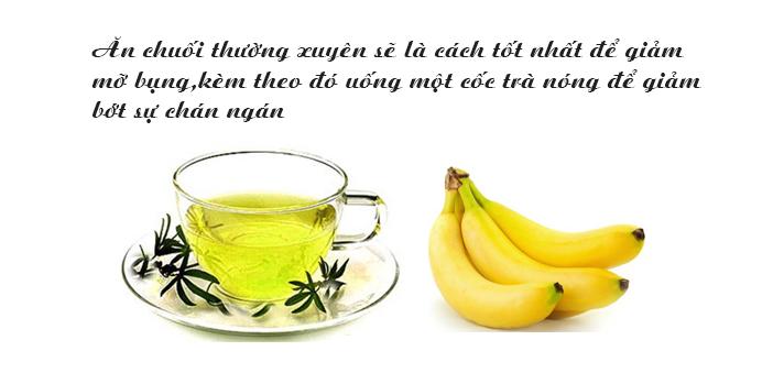 Giảm béo bụng nhanh bằng chuối và trà nóng